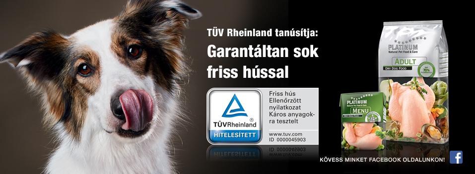 PLATINUM Prémium kutyatápok - TÜV Minőségbiztosítással. Szigorúbb, mint a törvények.