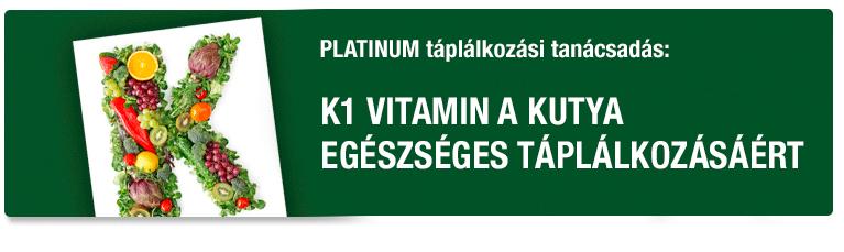 PLATINUM Tanácsadás - K1 vitamin a kutya egészséges táplálkozásáért